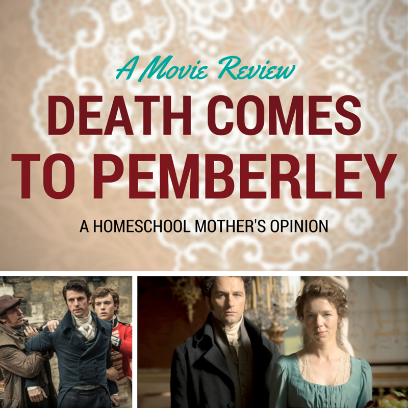 Death Comes to Pemberley: A Homeschool Mother's Review